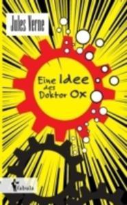 Eine Idee Des Doctor Ox - 2860539853