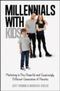 Millennials With Kids: Marketing To This Powerful And Surprisingly Different Generation Of Parents - 2849511628
