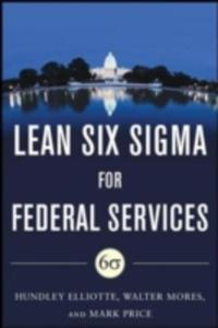 Building High Performance Government Through Lean Six Sigma: A Leader's Guide To Creating Speed, Agility, And Efficiency - 2844920092