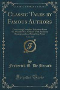 Classic Tales By Famous Authors, Vol. 6 Of 20 - 2852977282