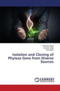 Isolation And Cloning Of Phytase Gene From Diverse Sources - 2857252416