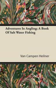 Adventures In Angling; A Book Of Salt Water Fishing - 2854848805