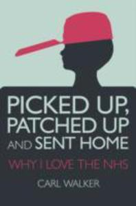 Picked Up, Patched Up And Sent Home - 2840149207