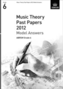 Music Theory Past Papers 2012 Model Answers, Abrsm Grade 6 - 2839923430
