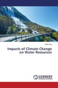 Impacts Of Climate Change On Water Resources - 2857259229
