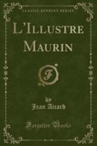 L'illustre Maurin (Classic Reprint) - 2855123728