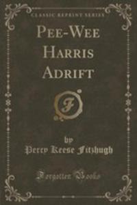 Pee-wee Harris Adrift (Classic Reprint) - 2855671326