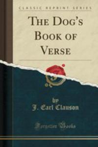 The Dog's Book Of Verse (Classic Reprint) - 2855734634