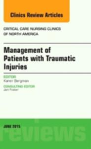 Management Of Patients With Traumatic Injuries, An Issue Of Critical Nursing Clinics - 2840147217