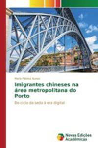 Imigrantes Chineses Na Área Metropolitana Do Porto - 2860707017