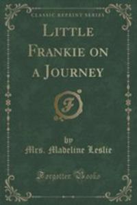 Little Frankie On A Journey (Classic Reprint) - 2854779732
