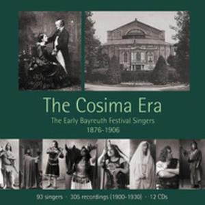 The Cosima Era, The Early Bayreuth Festival Singers 1876 - 1906 - 2839329732