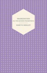 Frankenstein, Or, The Modern Prometheus - 2848626186