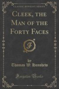 Cleek, The Man Of The Forty Faces (Classic Reprint) - 2852961319