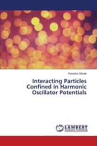 Interacting Particles Confined In Harmonic Oscillator Potentials - 2857253539