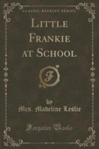 Little Frankie At School (Classic Reprint) - 2854653750