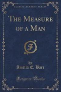 The Measure Of A Man (Classic Reprint) - 2854728062
