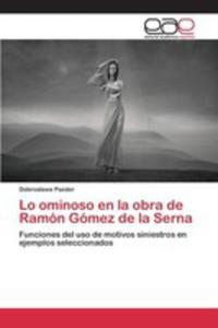 Lo Ominoso En La Obra De Ramon Gomez De La Serna - 2871082679