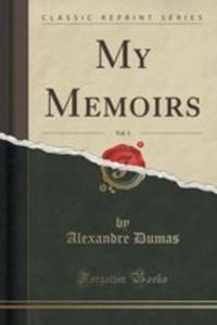 My Memoirs, Vol. 3 (Classic Reprint) - 2854694204