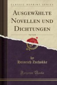 Ausgewählte Novellen Und Dichtungen, Vol. 9 Of 10 (Classic Reprint) - 2853028609