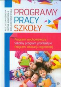 Programy Pracy Szkoły. Program Wychowawczy. Szkolny Program Profilaktyki. Program Edukacji Regionalnej - 2839378048