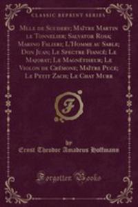 Mlle De Scudery; Maître Martin Le Tonnelier; Salvator Rosa; Marino Falieri; L'homme Au Sable; Don Juan; Le Spectre Fiancé; Le Majorat; Le Magnétiseur; Le Violon De Crémone; Maître Puce; Le Petit Zach; - 2854796799