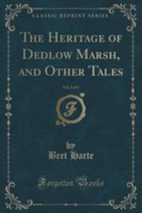 The Heritage Of Dedlow Marsh, And Other Tales, Vol. 2 Of 2 (Classic Reprint) - 2853993632