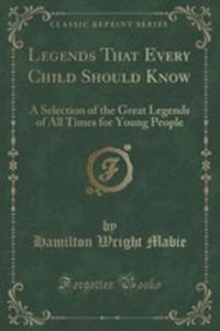 Legends That Every Child Should Know - 2852899527