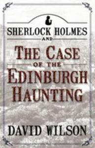 Sherlock Holmes And The Case Of The Edinburgh Haunting - 2839912795