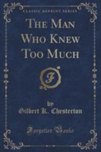The Man Who Knew Too Much (Classic Reprint) - 2855721320