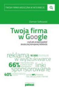 Twoja Firma W Google Czyli Jak Przeprowadzić Skuteczną Kampanię Adwords - 2840327805