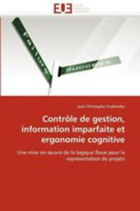 Controle De Gestion, Information Imparfaite Et Ergonomie Cognitive - 2860257103