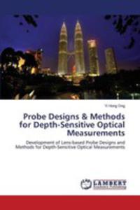 Probe Designs & Methods For Depth-sensitive Optical Measurements - 2857257280