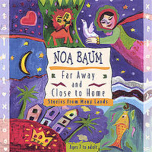 Far Away & Close To Home: Stories From Many Lands - 2839725452