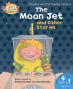 Oxford Reading Tree Read With Biff, Chip, And Kipper: The Moon Jet And Other Stories (Level 4) - 2839860189