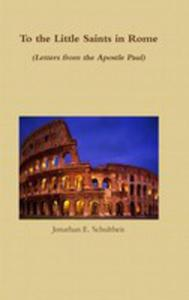 To The Little Saints In Rome - Letters From The Apostle Paul - 2849528815