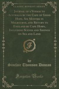 Journal Of A Voyage To Australia By The Cape Of Good Hope, Six Months In Melbourne, And Return To England By Cape Horn, Including Scenes And Sayings O - 2860562952