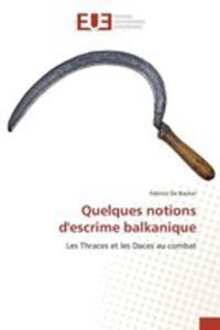 Quelques Notions D'escrime Balkanique - 2857262594