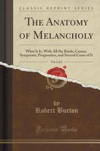 The Anatomy Of Melancholy, Vol. 1 Of 2 - 2852986345