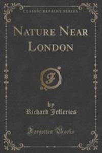 Nature Near London (Classic Reprint) - 2855110434