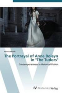 The Portrayal Of Anne Boleyn In The Tudors - 2870800571