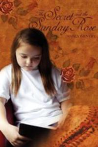 The Secret And The Sunday Rose - 2852944113