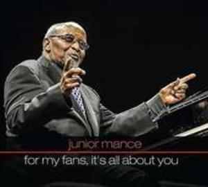 Junior Mance: For My Fans It's All About You - 2841497514