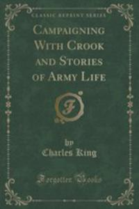 Campaigning With Crook And Stories Of Army Life (Classic Reprint) - 2854698032