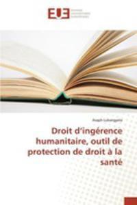 Droit D'ingérence Humanitaire, Outil De Protection De Droit `a La Santé - 2860720681