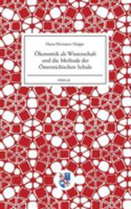 Ökonomik Als Wissenschaft Und Die Methode Der Österreichischen Schule - 2852915731