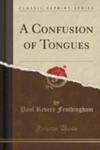A Confusion Of Tongues (Classic Reprint) - 2852897142