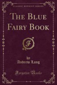 The Blue Fairy Book (Classic Reprint) - 2855739884