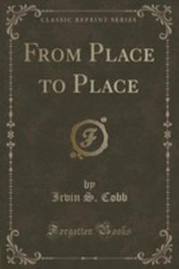 From Place To Place (Classic Reprint) - 2854022371