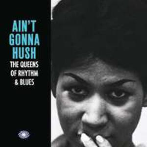 Ain't Gonna Hush: The.. - 2840170126